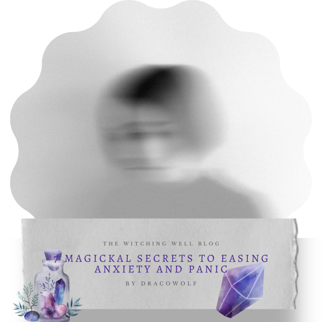 7 magickal secrets to easing anxiety and panic